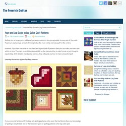 Your one Stop Guide to Log Cabin Quilt Patterns ~ The Feverish Quilter