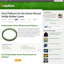 Free Patterns for the Green Round Knifty Knitter Loom