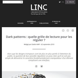 Dark patterns : quelle grille de lecture pour les réguler ?