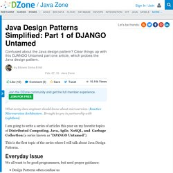 Java Design Patterns Simplified: Part 1 of DJANGO Untamed