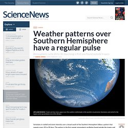 Weather patterns over Southern Hemisphere have a regular pulse