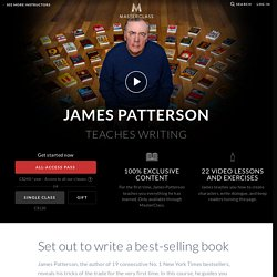 James Patterson Teaches How To Write A Best-Selling Book