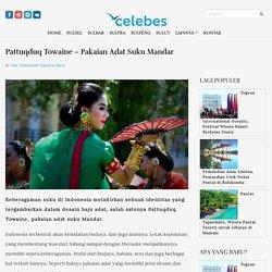 Pattuqduq Towaine – Pakaian Adat Suku Mandar