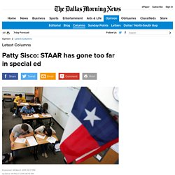 Patty Sisco: STAAR has gone too far in special ed