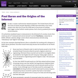Paul Baran and the Origins of the Internet