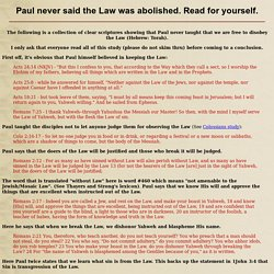 Paul never said the Law was abolished. Read for yourself