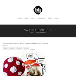 """PAUL"" the toadstool 
