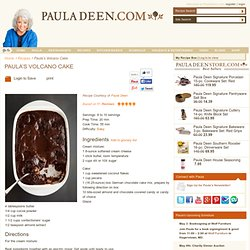 Paula's Volcano Cake Recipe