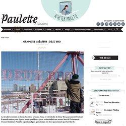 Paulette magazine - GRAINE DE CRÉATEUR : DEUZ' BRO
