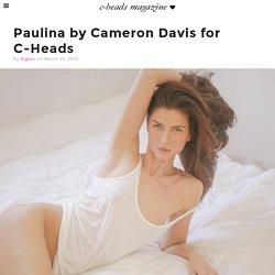 Paulina by Cameron Davis for C-Heads