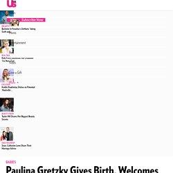 Paulina Gretzky, Dustin Johnson Welcome Baby Boy