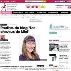 """Pauline, du blog """"Les cheveux de Mini"""""""