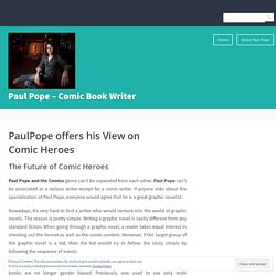 PaulPope offers his View on Comic Heroes