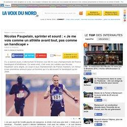 Nicolas Paupelain, sprinter et sourd : « Je me vois comme un athlète avant tout, pas comme un handicapé »