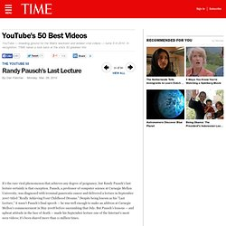 Randy Pausch's Last Lecture - YouTube's 50 Best Videos