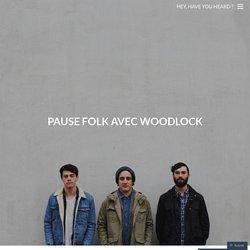 Pause Folk avec Woodlock