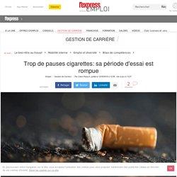 Trop de pauses cigarettes: sa période d'essai est rompue