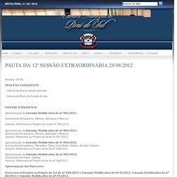 PAUTA DA 12º SESSÃO EXTRAORDINÁRIA 28/08/2012