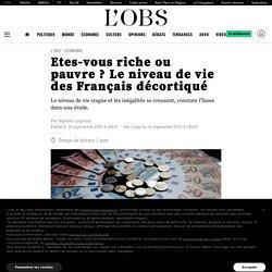Etes-vous riche ou pauvre? Le niveau de vie des Français décortiqué