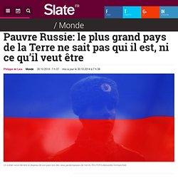 Pauvre Russie: le plus grand pays de la Terre ne sait pas qui il est, ni ce qu'il veut être