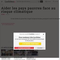 Aider les pays pauvres face au risque climatique - Les Echos