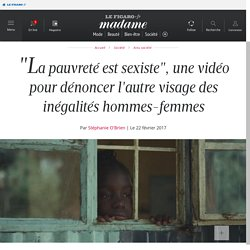 """""""La pauvreté est sexiste"""", une vidéo pour dénoncer l'autre..."""