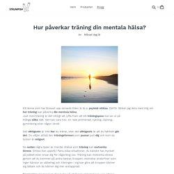 Hur påverkar träning din mentala hälsa? – STRUMPISH