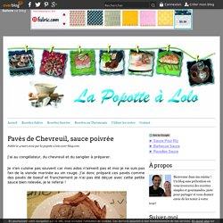 Pavés de Chevreuil, sauce poivrée