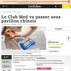 Le Club Med va passer sous pavillon chinois, Tourisme - Transport