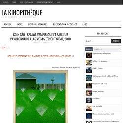 La Kinopithèque » Coin géo : sprawl vampirique et banlieue pavillonnaire à Las Vegas (Fright night, 2011)