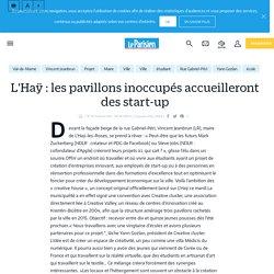 L'Haÿ : les pavillons inoccupés accueilleront des start-up - Le Parisien