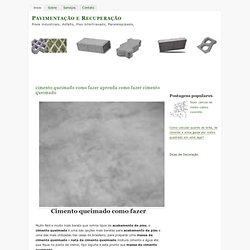 cimento queimado como fazer aprenda como fazer cimento queimado ~ piso intertravado e paralelepipedo - Pavimentar - calçadas - Pisos industriais - Pavimentação
