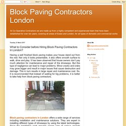 Block Paving Contractors London: What to Consider before Hiring Block Paving Contractors in London?