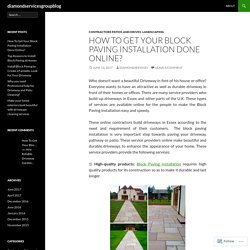 How To Get Your Block Paving Installation Done Online?