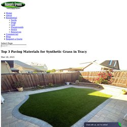 3 Paving Materials You Can Use with Synthetic Grass in Tracy