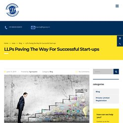LLPs Paving the Way for Successful Start-ups