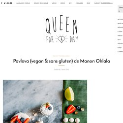 Pavlova (vegan & sans gluten) de Manon Ohlala