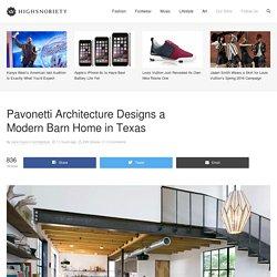 Pavonetti Architecture Modern Barn Home