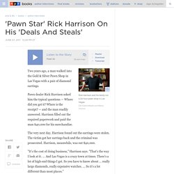 'Pawn Star' Rick Harrison On His 'Deals And Steals'