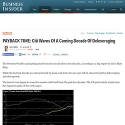 PAYBACK TIME: Citi Warns Of A Coming Decade Of Deleveraging