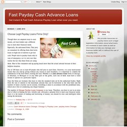 Fast Payday Cash Advance Loans: Choose Legit Payday Loans Firms Only!
