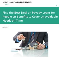 Find the Best Deal on Payday Loans for People on Benefits to Cover Unavoidable Needs on Time