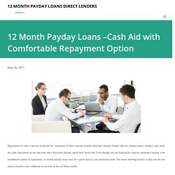 12 Month Payday Loans –Cash Aid with Comfortable Repayment Option