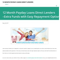 12 Month Payday Loans Direct Lenders –Extra Funds with Easy Repayment Option