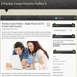 Payday Loans Online - Right Fiscal Aid To Evade Cash Crunch ~ Payday Loans Ontario Online