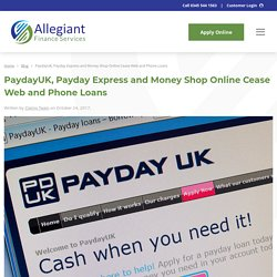 PaydayUK, Payday Express and Money Shop Online Cease Web and Phone Loans