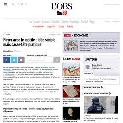 Payer avec le mobile : idée simple, mais casse-tête pratique