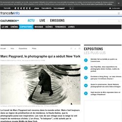 Marc Paygnard, le photographe qui a séduit New York