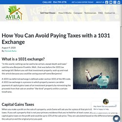 How You Can Avoid Paying Taxes with a 1031 Exchange