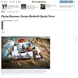 Paying Ransoms, Europe Bankrolls Qaeda Terror - NYTimes.com